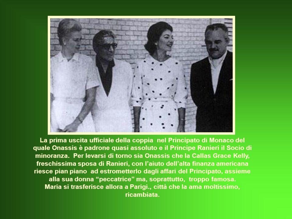Maria va a vivere a Montecarlo; nel Principato di Monaco, con Onassis Mantiene fede agli impegni presi in precedenza, ma non sembra intenzionata a continuare la carriera.