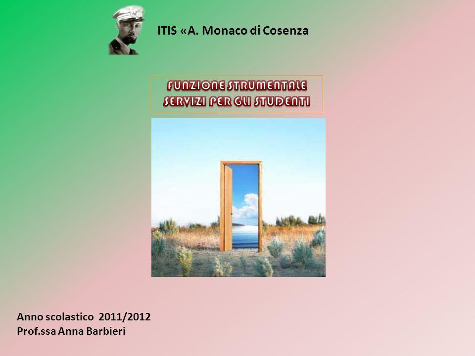 Anno scolastico 2011/2012 Prof.ssa Anna Barbieri ITIS «A. Monaco di Cosenza