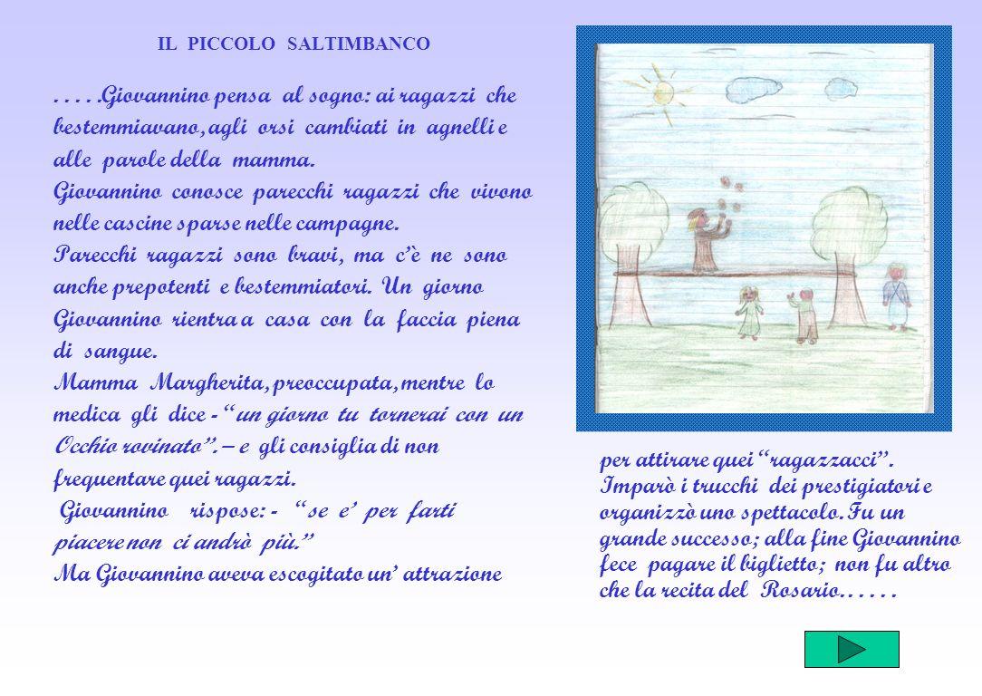 IL PICCOLO SALTIMBANCO.....Giovannino pensa al sogno: ai ragazzi che bestemmiavano, agli orsi cambiati in agnelli e alle parole della mamma.