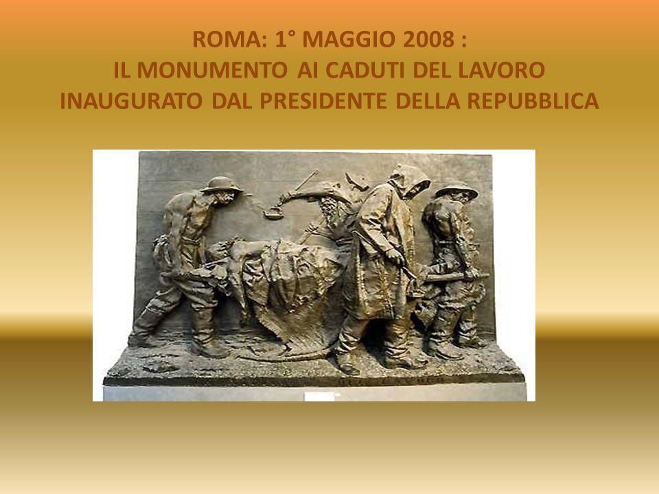 1° MAGGIO: FESTA DEI LAVORATORI Il Presidente della Repubblica, Giorgio Napolitano sempre sensibile ed attento a questo problema, ha fatto una scelta