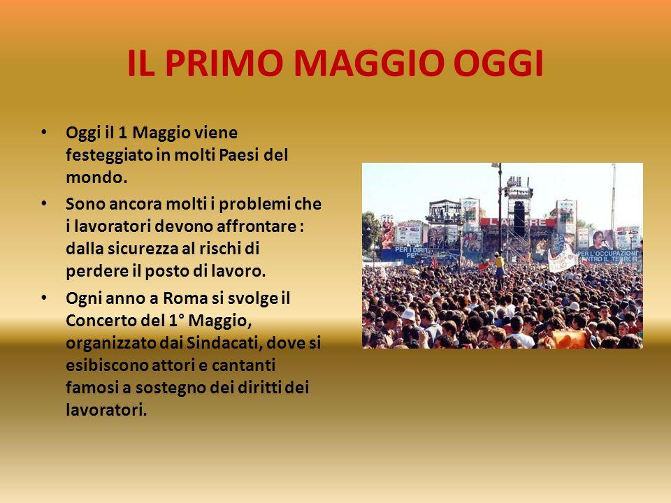 IL PRIMO MAGGIO IN ITALIA Il 1 Maggio 1947 è segnato dalla strage di Portella della Ginestra, dove gli uomini del bandito Giuliano fanno fuoco contro