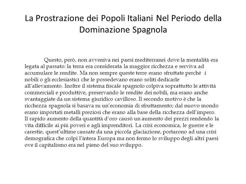 La Prostrazione dei Popoli Italiani Nel Periodo della Dominazione Spagnola Questo, però, non avveniva nei paesi mediterranei dove la mentalità era leg