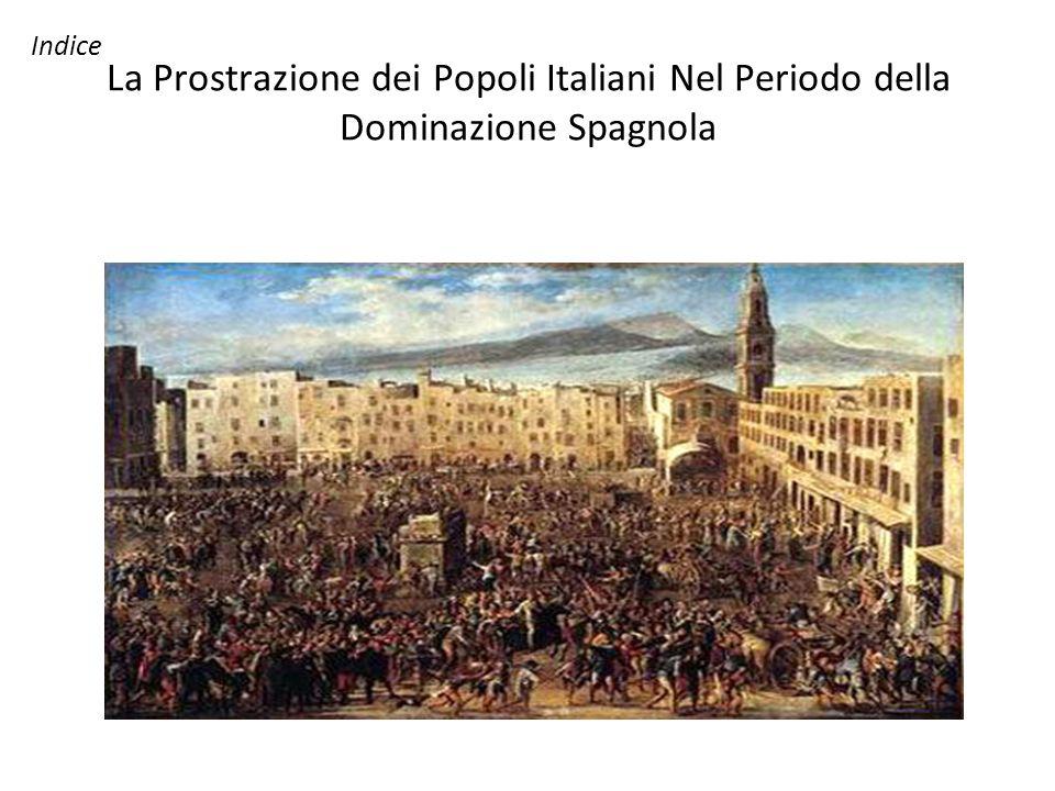 La Prostrazione dei Popoli Italiani Nel Periodo della Dominazione Spagnola Indice