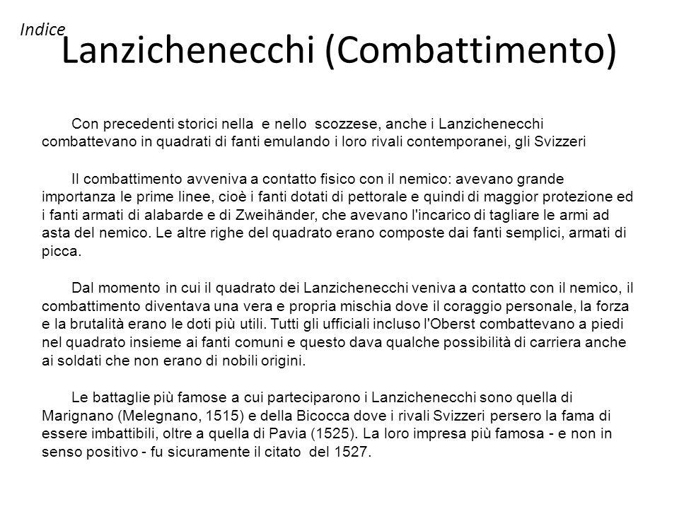 Lanzichenecchi (Combattimento) Con precedenti storici nella e nello scozzese, anche i Lanzichenecchi combattevano in quadrati di fanti emulando i loro