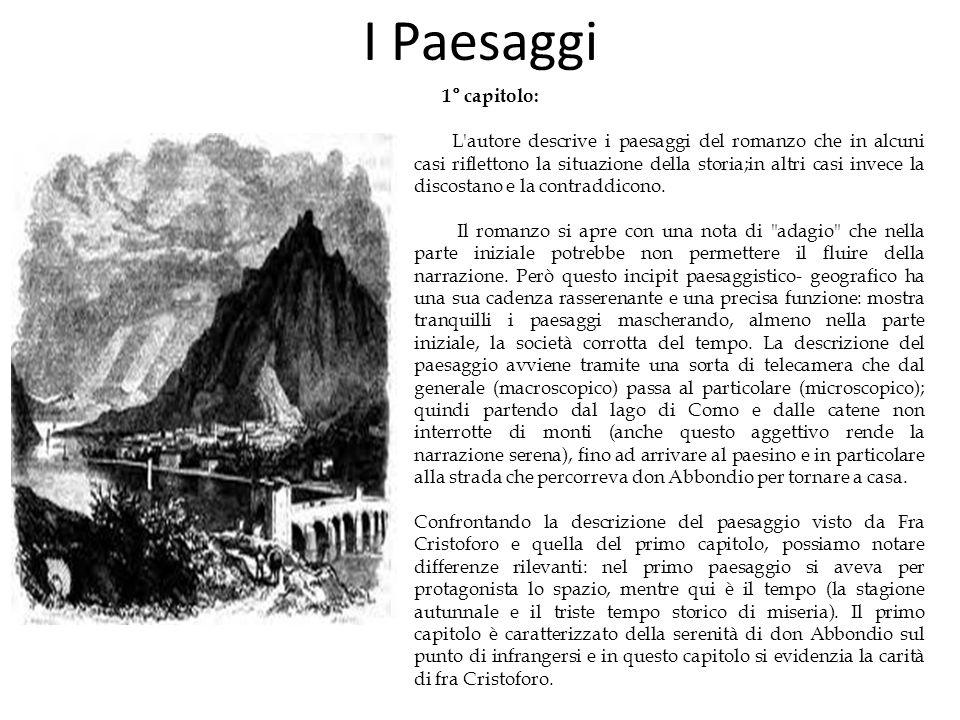 I Paesaggi 1° capitolo: L'autore descrive i paesaggi del romanzo che in alcuni casi riflettono la situazione della storia;in altri casi invece la disc