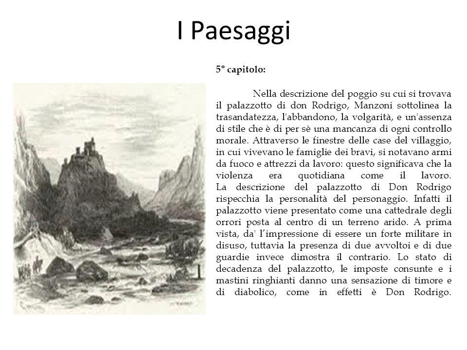 I Paesaggi 5° capitolo: Nella descrizione del poggio su cui si trovava il palazzotto di don Rodrigo, Manzoni sottolinea la trasandatezza, l'abbandono,