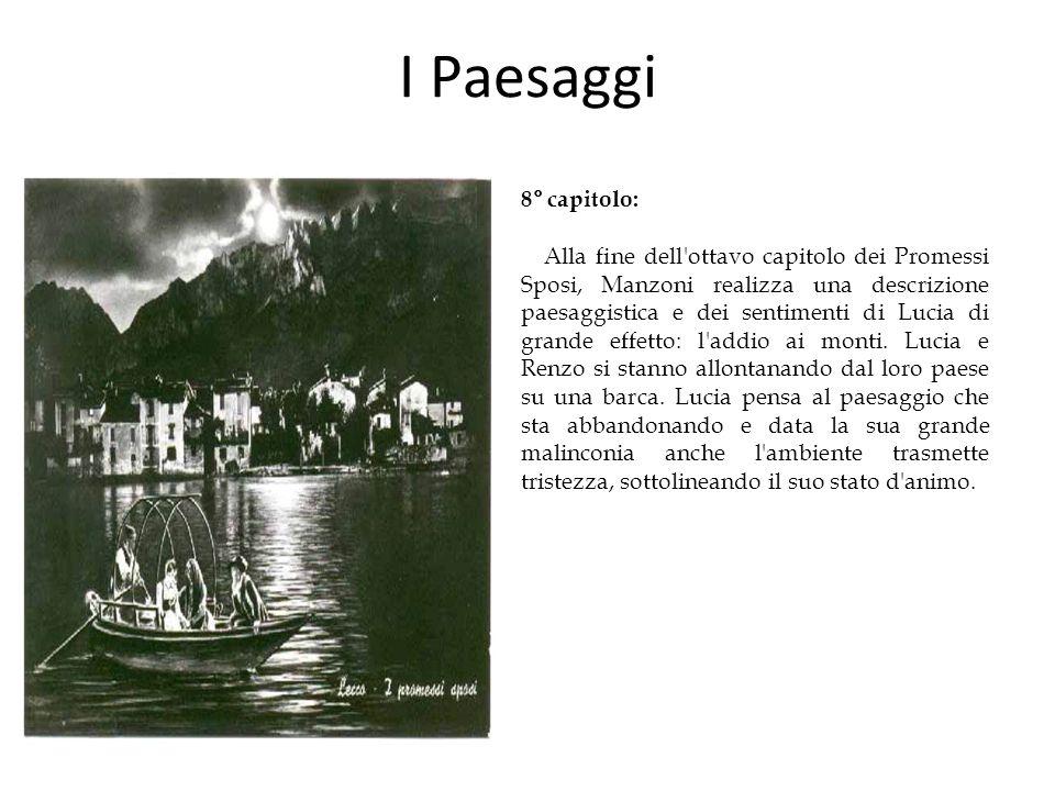 I Paesaggi 8° capitolo: Alla fine dell'ottavo capitolo dei Promessi Sposi, Manzoni realizza una descrizione paesaggistica e dei sentimenti di Lucia di