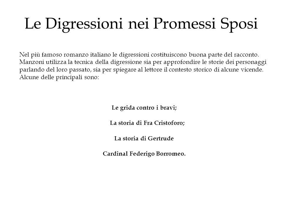 Le Digressioni nei Promessi Sposi Nel più famoso romanzo italiano le digressioni costituiscono buona parte del racconto. Manzoni utilizza la tecnica d