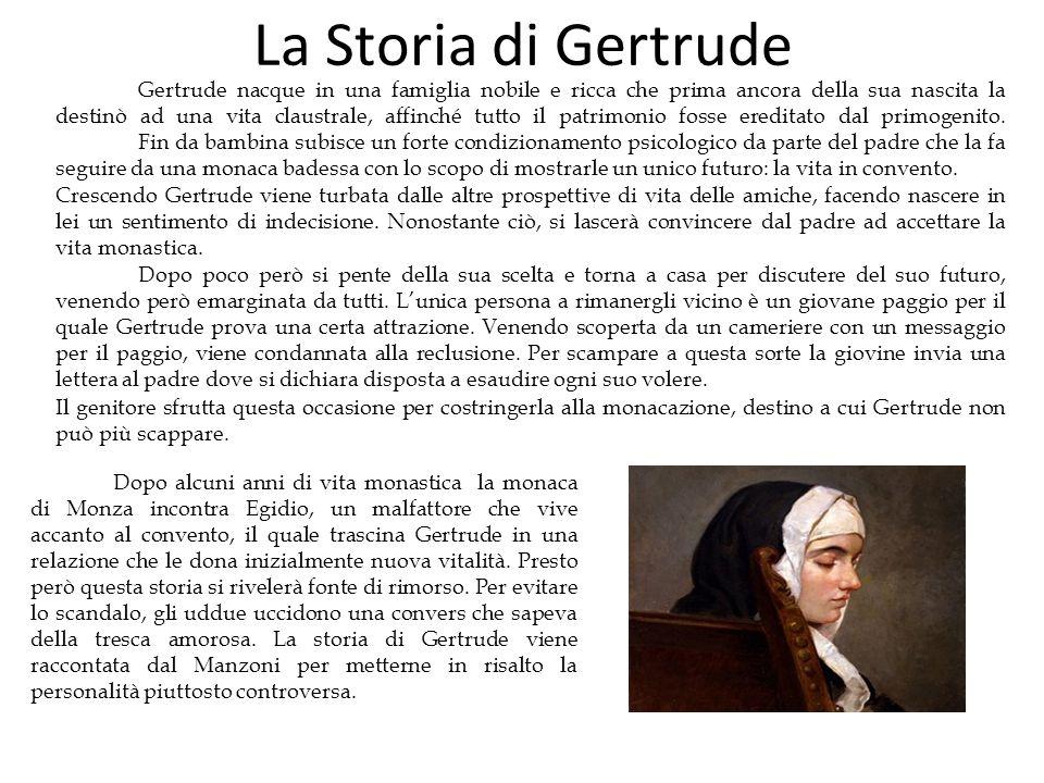 La Storia di Gertrude Gertrude nacque in una famiglia nobile e ricca che prima ancora della sua nascita la destinò ad una vita claustrale, affinché tu