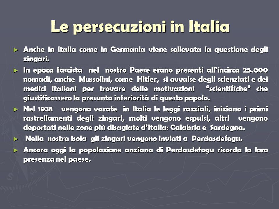 Le persecuzioni in Italia Anche in Italia come in Germania viene sollevata la questione degli zingari.