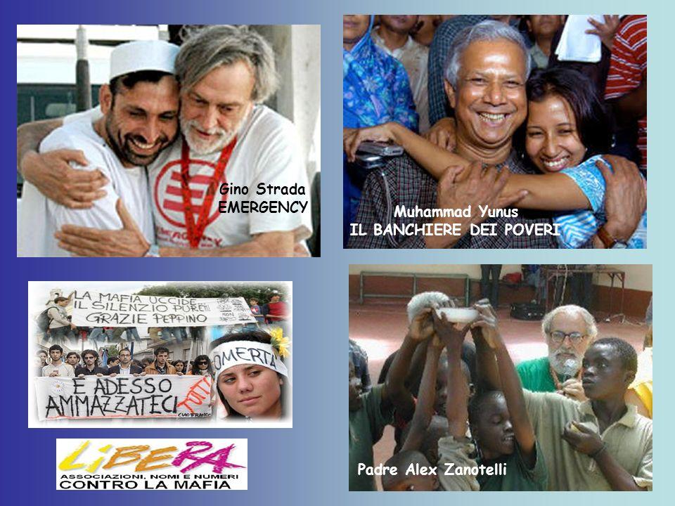 Padre Alex Zanotelli Muhammad Yunus IL BANCHIERE DEI POVERI Gino Strada EMERGENCY
