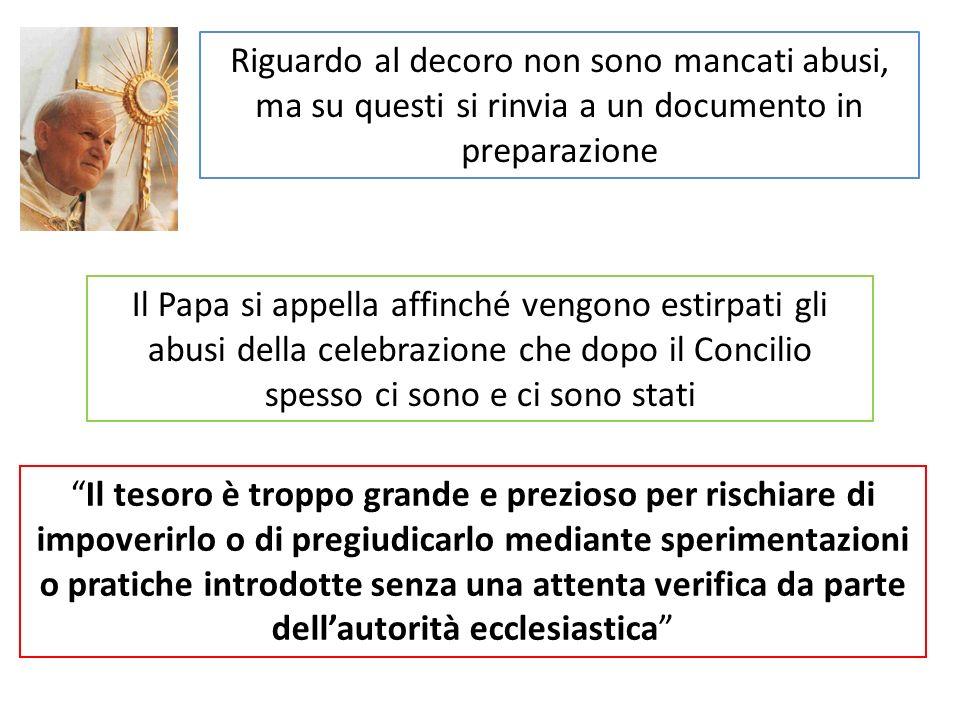 Il Papa si appella affinché vengono estirpati gli abusi della celebrazione che dopo il Concilio spesso ci sono e ci sono stati Il tesoro è troppo gran