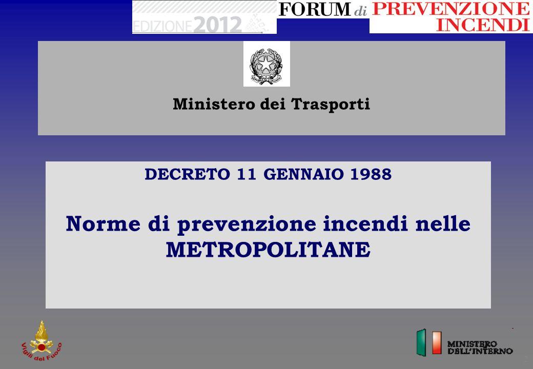 3 3 Decreto Ministero dei Trasporti 11 gennaio 1988 Norme di prevenzione incendi nelle metropolitane 2.1.