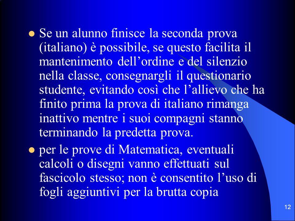 Se un alunno finisce la seconda prova (italiano) è possibile, se questo facilita il mantenimento dellordine e del silenzio nella classe, consegnargli