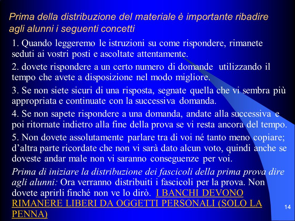 Prima della distribuzione del materiale è importante ribadire agli alunni i seguenti concetti 1.