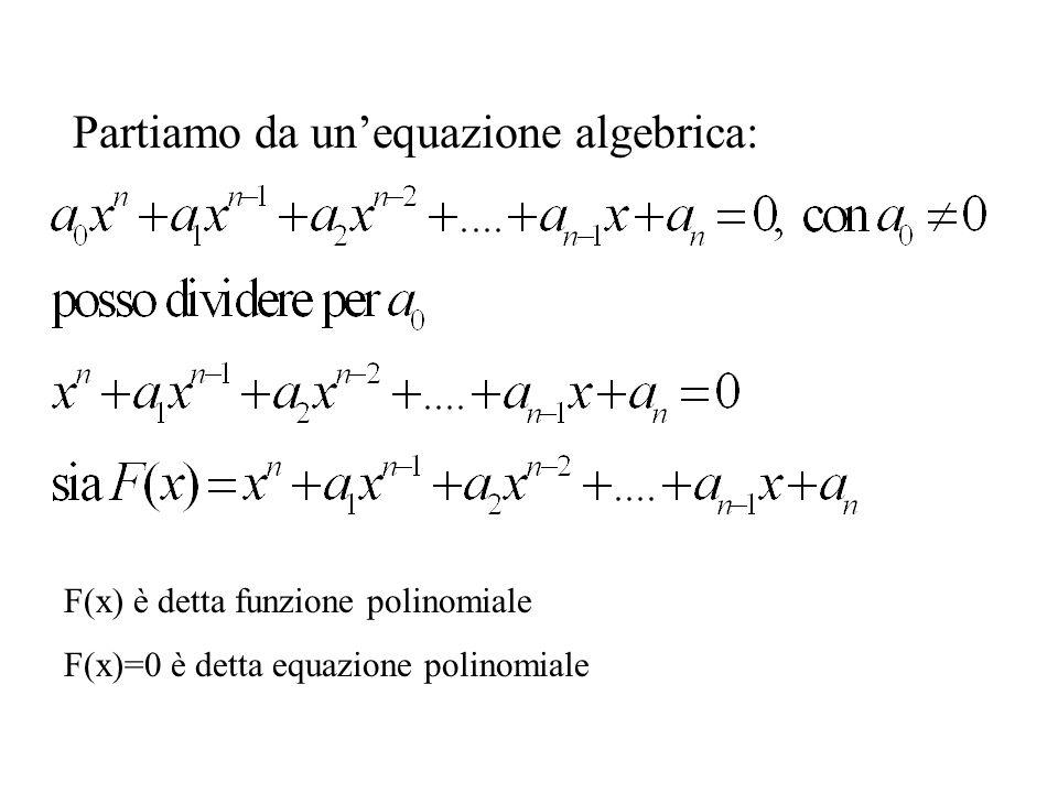 Conseguenze del teorema di Ruffini Unequazione polinomiale di grado n ha al massimo n radici, ciascuna contata con la sua molteplicità (si basa sullannullamento del prodotto: ab=0 se e solo se a = 0 o b=0, ad esempio per le matrici non vale!) Risolvere equazioni polinomiali ha la stessa difficoltà di fattorizzare (la fattorizzazione dei polinomi è unica: in altri mondi non è così) Dire che non esiste nessuna formula per calcolare le soluzioni delle equazioni di grado superiore al quinto equivale ad affermare che non esiste alcun metodo per fattorizzare polinomi con deg>4: x 5 – 16x + 2 = 0 ha tre soluzioni reali (visibili disegnando la funzione), ma non sono esprimibili mediante formule per radicali Se esistono soluzioni razionali siamo in grado di trovarle