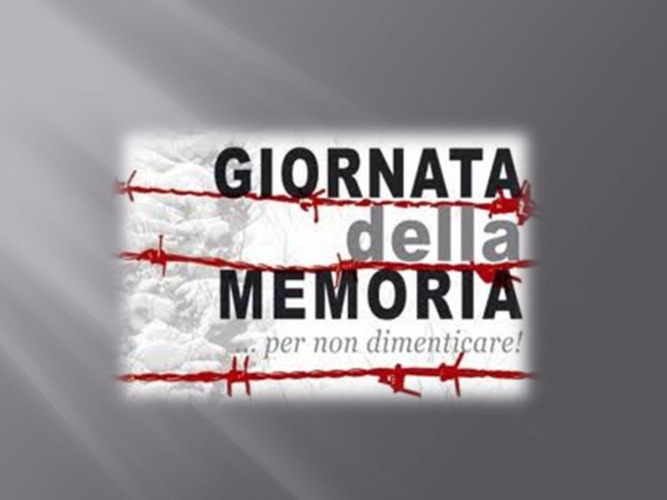 La giornata della memoria Il Giorno della Memoria è una ricorrenza istituita con la legge n.