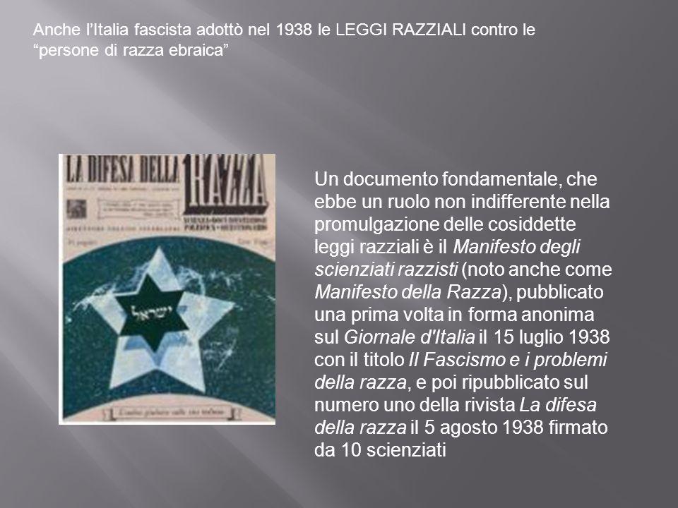 Anche lItalia fascista adottò nel 1938 le LEGGI RAZZIALI contro le persone di razza ebraica Un documento fondamentale, che ebbe un ruolo non indiffere