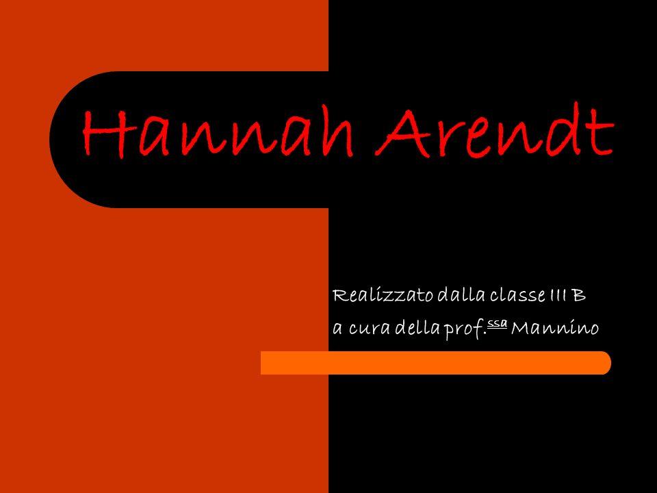 BIOGRAFIA Hannah Arendt nasce nel 1906 a Hannover, in una famiglia benestante appartenente alla borghesia ebraica.
