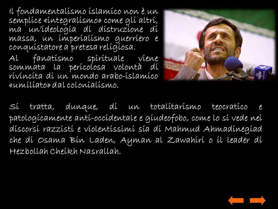 Il fondamentalismo islamico non è un semplice «integralismo» come gli altri, ma unideologia di distruzione di massa, un imperialismo guerriero e conqu