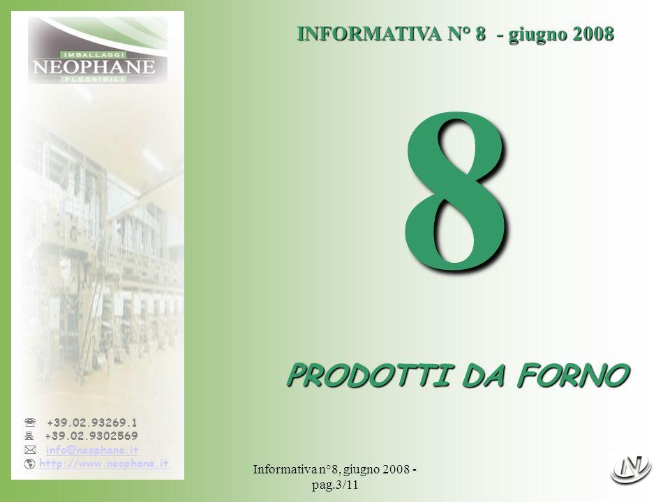 Informativa n°8, giugno 2008 - pag.3/11 +39.02.93269.1 +39.02.9302569 info@neophane.it http://www.neophane.it INFORMATIVA N° 8 - giugno 2008 8 PRODOTTI DA FORNO