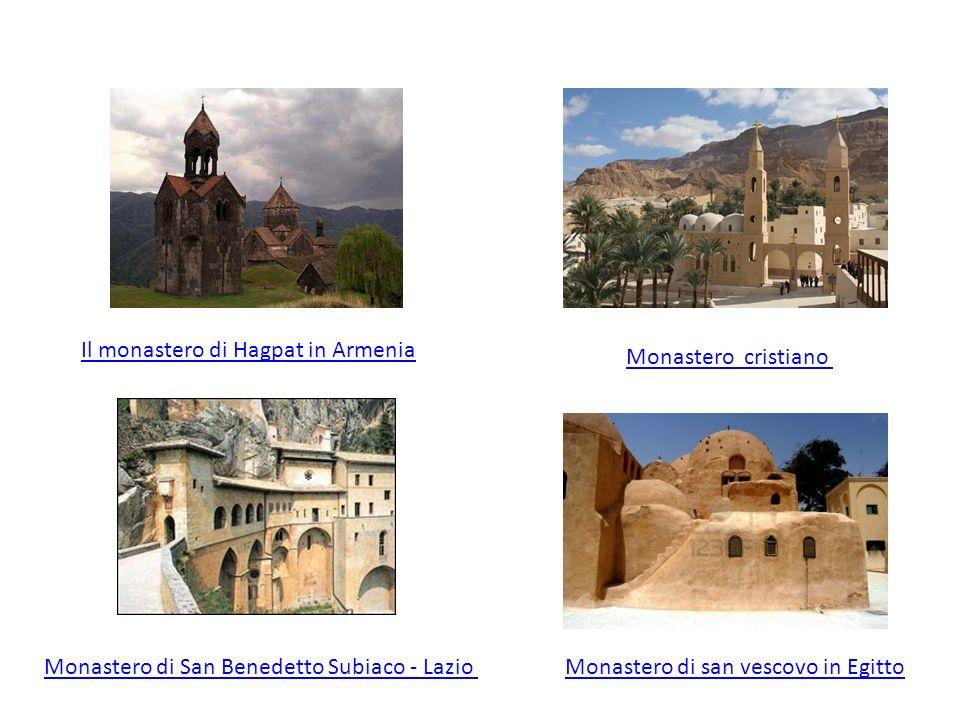 Monastero di san vescovo in Egitto Monastero cristiano Il monastero di Hagpat in Armenia Monastero di San Benedetto Subiaco - Lazio
