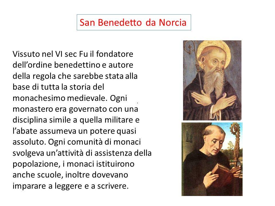 Vissuto nel VI sec Fu il fondatore dellordine benedettino e autore della regola che sarebbe stata alla base di tutta la storia del monachesimo medievale.