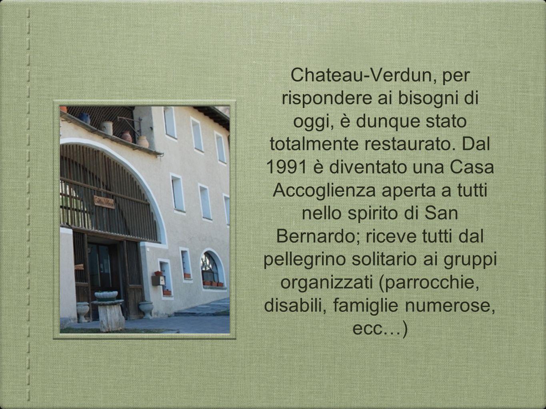 Chateau-Verdun, per rispondere ai bisogni di oggi, è dunque stato totalmente restaurato. Dal 1991 è diventato una Casa Accoglienza aperta a tutti nell
