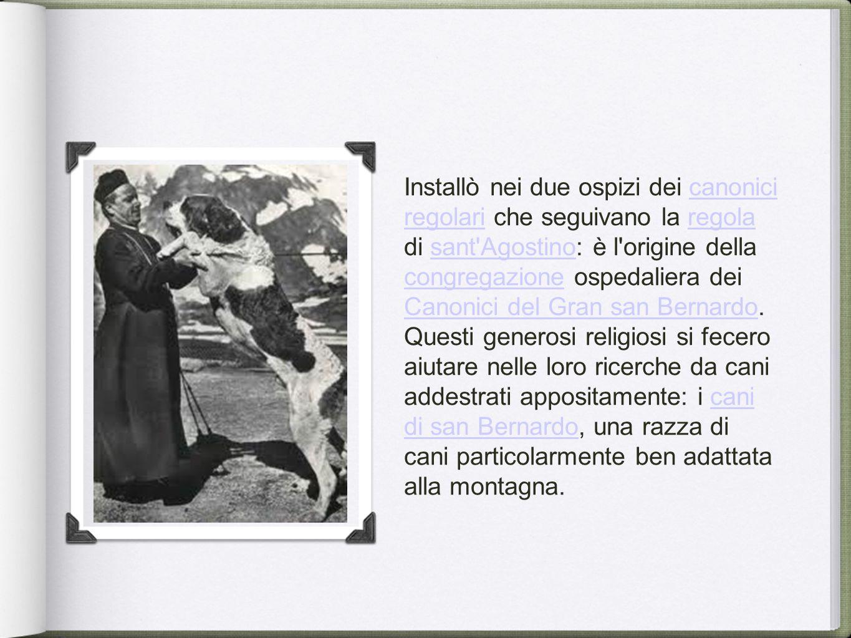 Installò nei due ospizi dei canonici regolari che seguivano la regola di sant'Agostino: è l'origine della congregazione ospedaliera dei Canonici del G