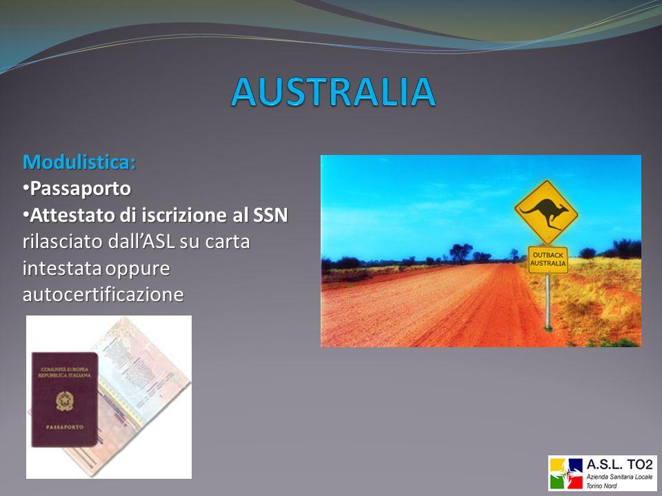 Modulistica: Passaporto Passaporto Attestato di iscrizione al SSN rilasciato dallASL su carta intestata oppure autocertificazione Attestato di iscrizi