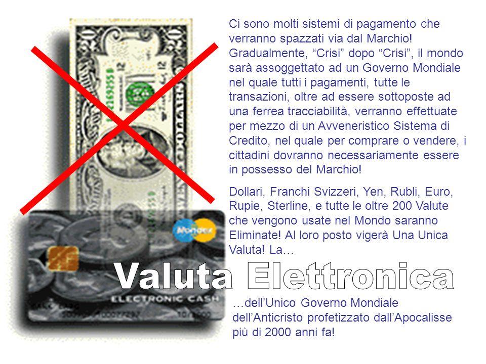 Ci sono molti sistemi di pagamento che verranno spazzati via dal Marchio.