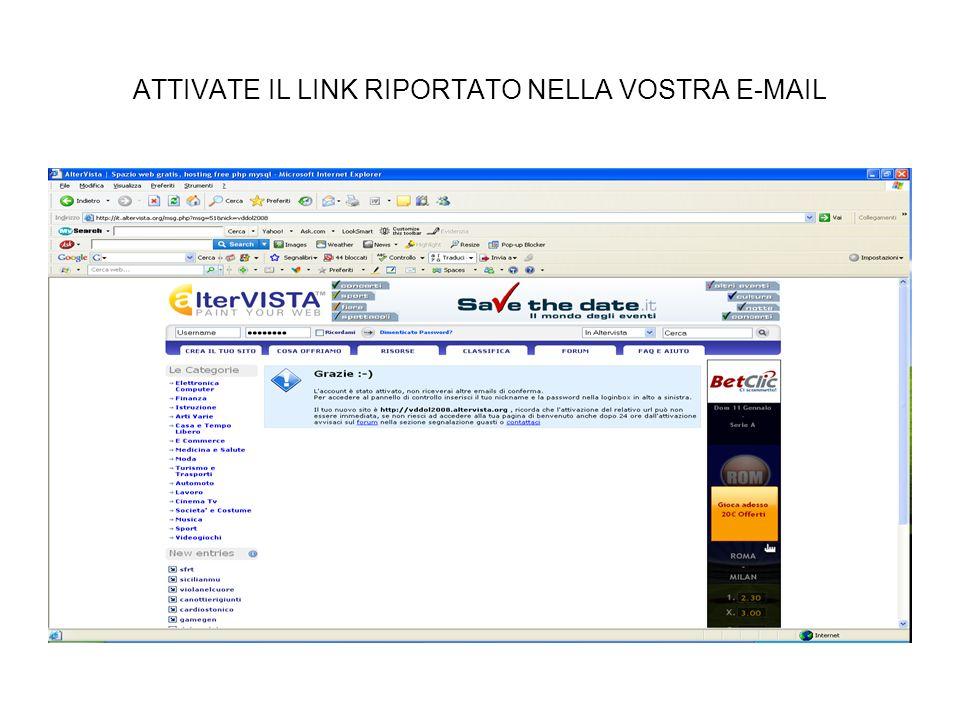 ATTIVATE IL LINK RIPORTATO NELLA VOSTRA E-MAIL