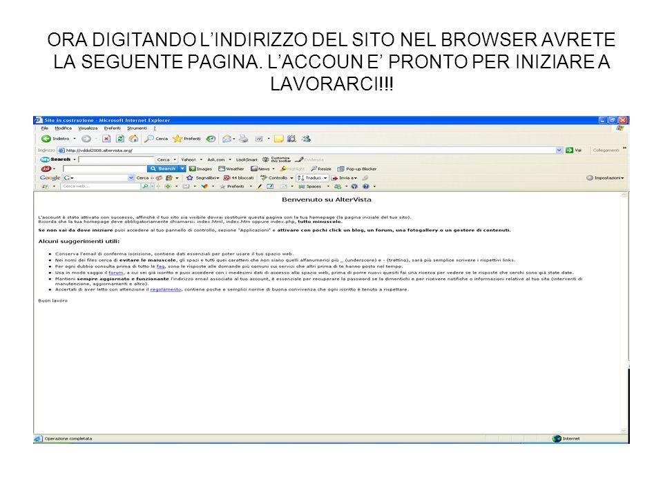 ORA DIGITANDO LINDIRIZZO DEL SITO NEL BROWSER AVRETE LA SEGUENTE PAGINA. LACCOUN E PRONTO PER INIZIARE A LAVORARCI!!!