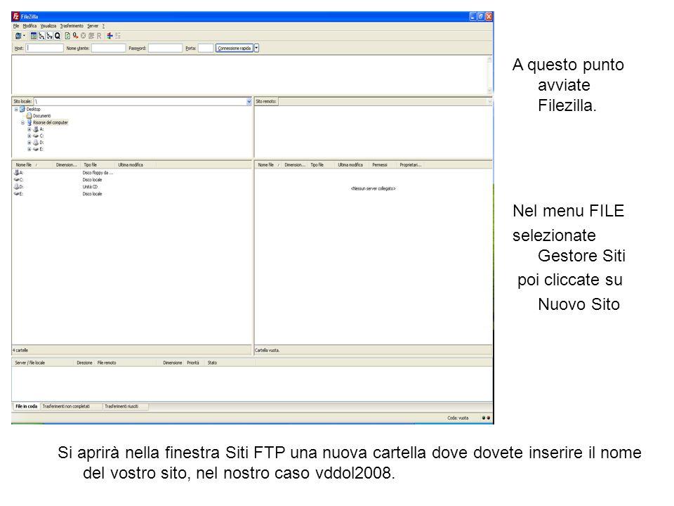 Si aprirà nella finestra Siti FTP una nuova cartella dove dovete inserire il nome del vostro sito, nel nostro caso vddol2008. A questo punto avviate F