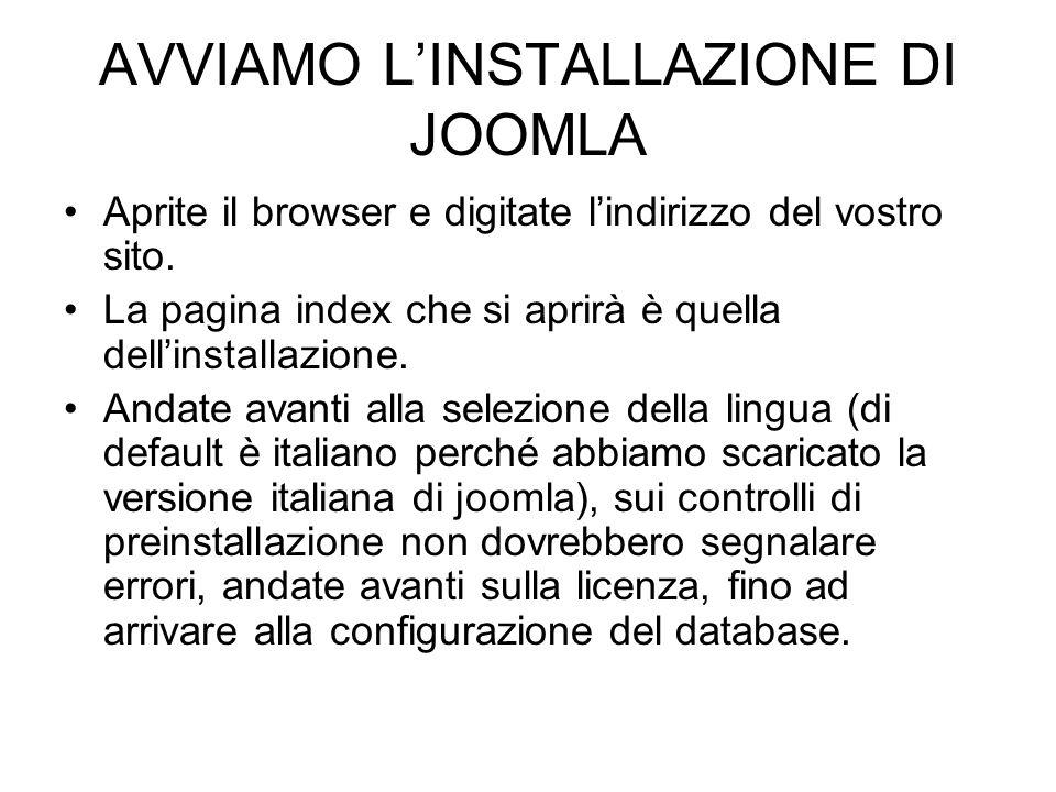 AVVIAMO LINSTALLAZIONE DI JOOMLA Aprite il browser e digitate lindirizzo del vostro sito. La pagina index che si aprirà è quella dellinstallazione. An