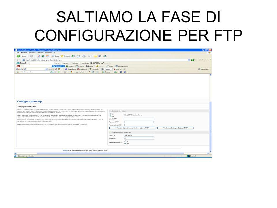 SALTIAMO LA FASE DI CONFIGURAZIONE PER FTP