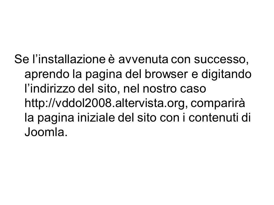 Se linstallazione è avvenuta con successo, aprendo la pagina del browser e digitando lindirizzo del sito, nel nostro caso http://vddol2008.altervista.