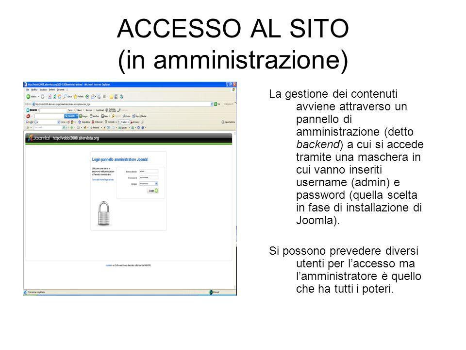 ACCESSO AL SITO (in amministrazione) La gestione dei contenuti avviene attraverso un pannello di amministrazione (detto backend) a cui si accede trami