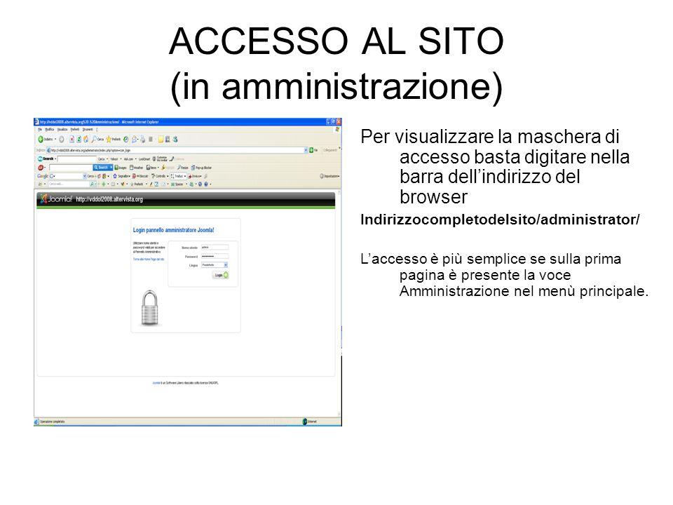 ACCESSO AL SITO (in amministrazione) Per visualizzare la maschera di accesso basta digitare nella barra dellindirizzo del browser Indirizzocompletodel