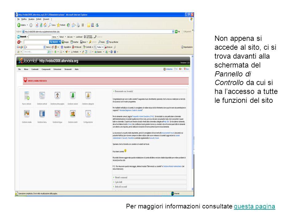 Non appena si accede al sito, ci si trova davanti alla schermata del Pannello di Controllo da cui si ha laccesso a tutte le funzioni del sito Per magg