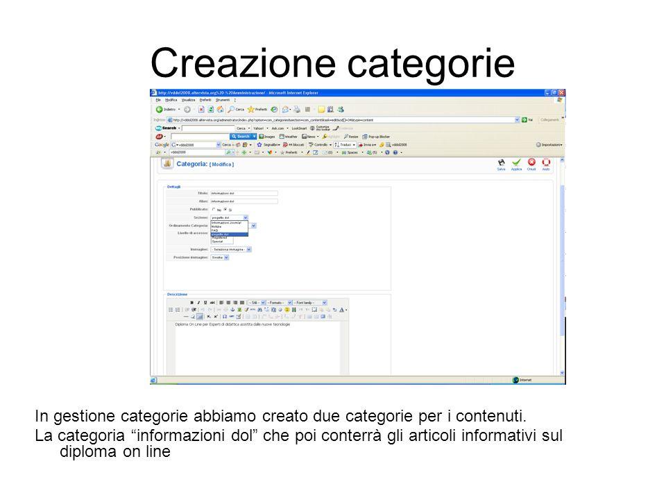 Creazione categorie In gestione categorie abbiamo creato due categorie per i contenuti. La categoria informazioni dol che poi conterrà gli articoli in