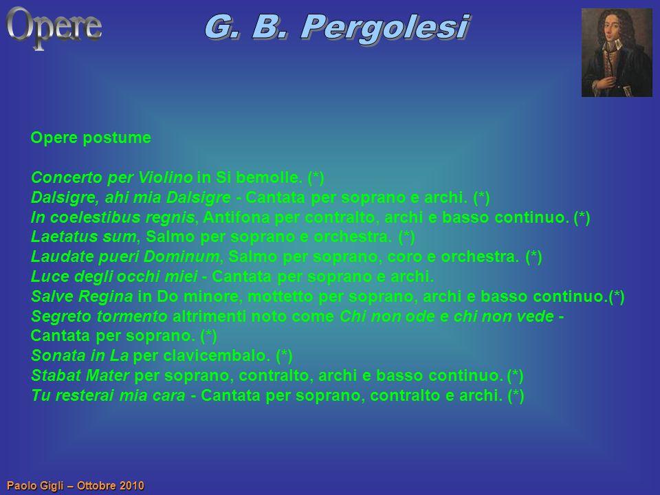 Paolo Gigli – Ottobre 2010 Opere postume Concerto per Violino in Si bemolle. (*) Dalsigre, ahi mia Dalsigre - Cantata per soprano e archi. (*) In coel