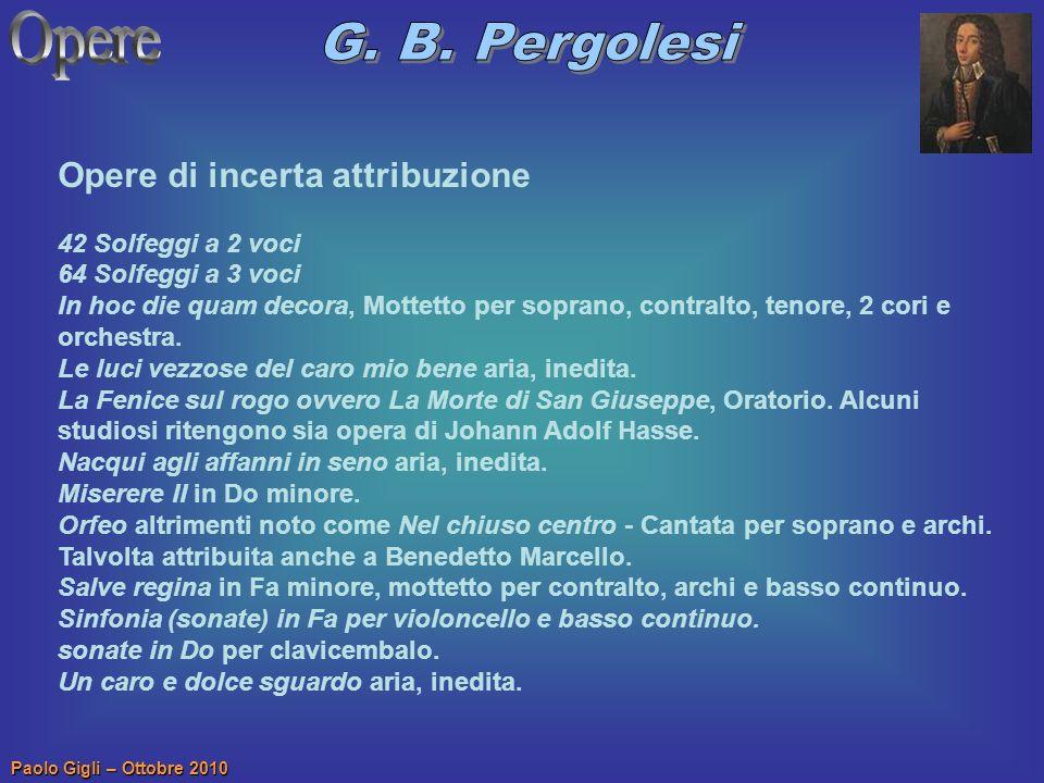 Paolo Gigli – Ottobre 2010 Opere di incerta attribuzione 42 Solfeggi a 2 voci 64 Solfeggi a 3 voci In hoc die quam decora, Mottetto per soprano, contr