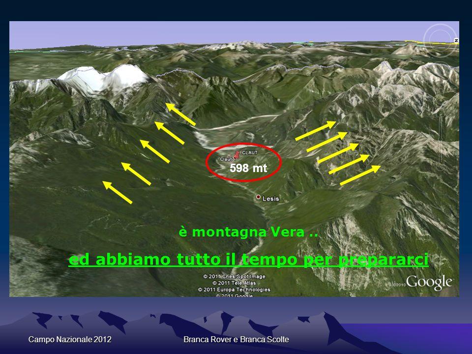 Campo Nazionale 2012Branca Rover e Branca Scolte è montagna Vera.. ed abbiamo tutto il tempo per prepararci 598 mt