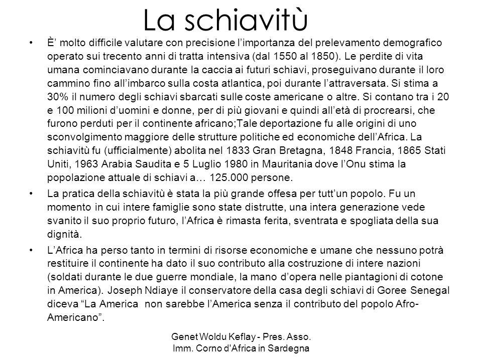 Genet Woldu Keflay - Pres. Asso. Imm. Corno d'Africa in Sardegna La schiavitù È molto difficile valutare con precisione limportanza del prelevamento d