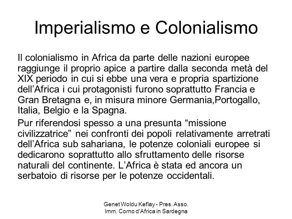 Genet Woldu Keflay - Pres. Asso. Imm. Corno d'Africa in Sardegna Imperialismo e Colonialismo Il colonialismo in Africa da parte delle nazioni europee