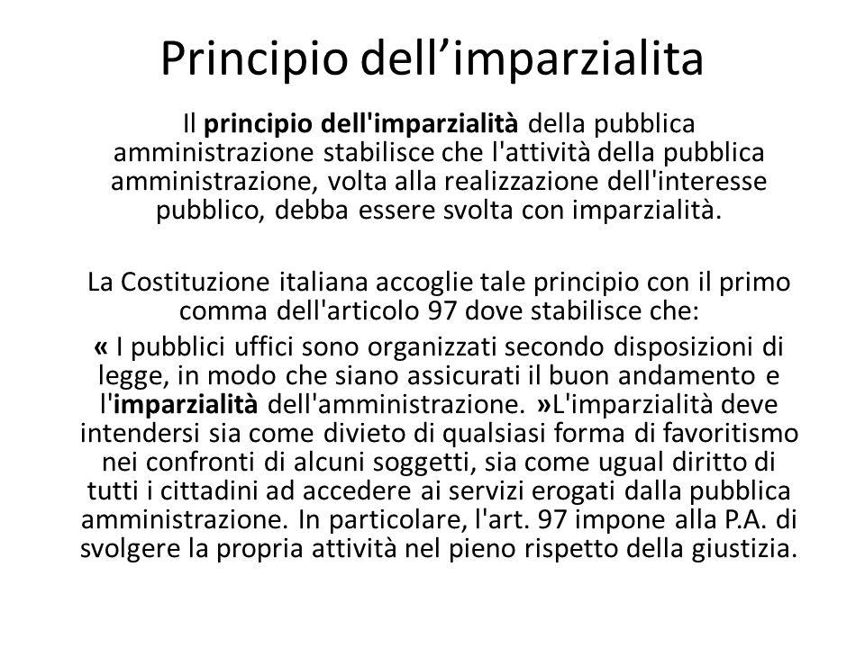 Principio dellimparzialita Il principio dell'imparzialità della pubblica amministrazione stabilisce che l'attività della pubblica amministrazione, vol