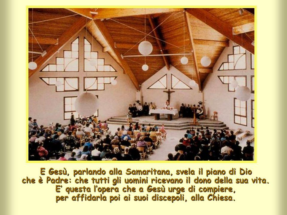 Presto, infatti, i discepoli vedranno questa Vita germogliare ed estendersi perché la Samaritana comunicherà la ricchezza scoperta e ricevuta ad altri
