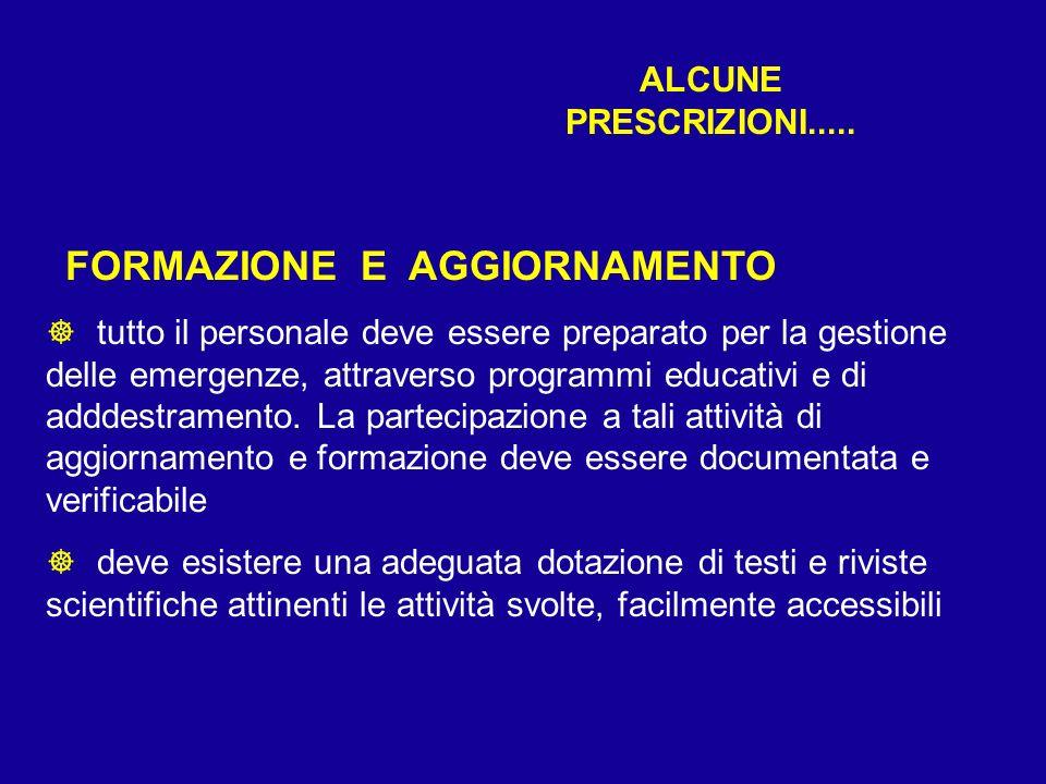 ALCUNE PRESCRIZIONI..... FORMAZIONE E AGGIORNAMENTO ] tutto il personale deve essere preparato per la gestione delle emergenze, attraverso programmi e