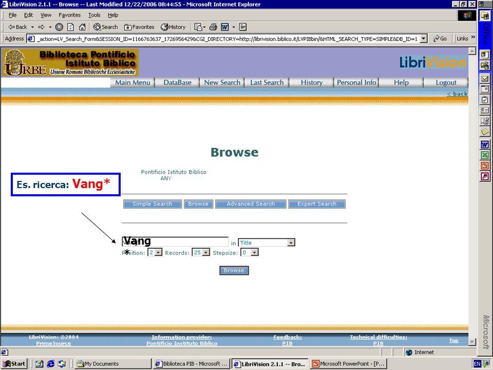 Es. ricerca: Vang* Vang *